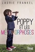 Poppy et les métamorphoses
